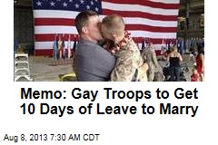 Memo: Gay Troops to Get 10 Days of Leave to Marry