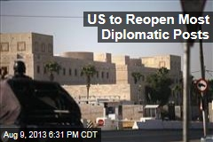 US to Reopen Most Diplomatic Posts