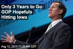 Only 3 Years to Go: GOP Hopefuls Hitting Iowa