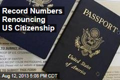 Record Numbers Renouncing US Citizenship