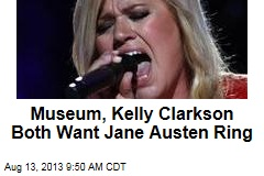 Museum, Kelly Clarkson Both Want Jane Austen Ring