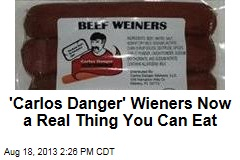 'Carlos Danger' Wieners Now a Real Thing You Can Eat