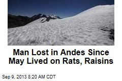Man Lost in Andes Since May Lived on Rats, Raisins