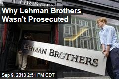 Why Lehman Brothers Wasn't Prosecuted