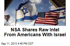 NSA Shares Raw Intel From Americans With Israel