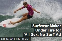 Surfwear Maker Under Fire for 'All Sex, No Surf' Ad