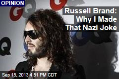 Russell Brand: Why I Made That Nazi Joke