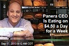 For a Week, Panera CEO Is Eating on $4.50 a Day