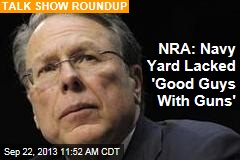 NRA: Navy Yard Lacked 'Good Guys With Guns'