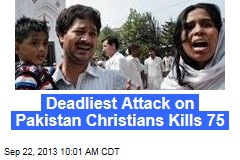 Deadliest Attack on Pakistan's Christians Kills 75