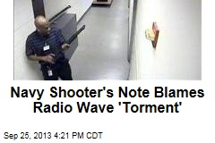 Navy Shooter's Writings Blame Radio Wave 'Torment'
