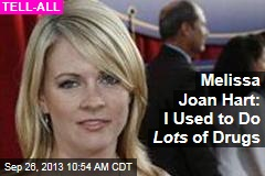 Melissa Joan Hart: I Used to Do Lots of Drugs