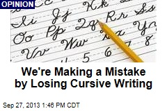 We're Making a Mistake by Losing Cursive Writing