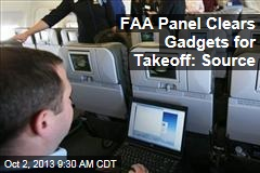 FAA Panel Clears Gadgets for Takeoff: Source