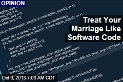 Treat Your Marriage Like Software Code
