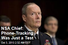 NSA Chief: Phone-Tracking Was Just a Test