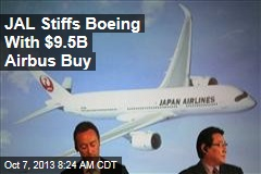 JAL Stiffs Boeing With $9.5B Airbus Buy