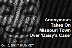 Anonymous Takes On Missouri Town Over 'Daisy's Case'