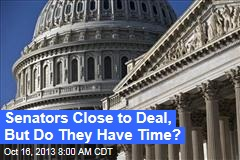 Senate Close to a Deal, But Do They Have Time?