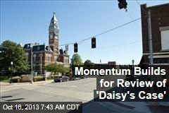 Momentum Builds for Review of 'Daisy's Case'