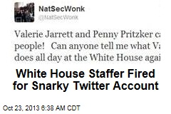 White House Mole Fired for Snarky Twitter Account
