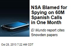 NSA Blamed for Spying on 60M Spanish Calls in One Month