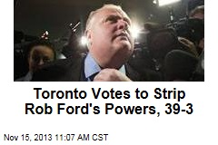 Toronto Votes to Strip Rob Ford's Powers, 39-3