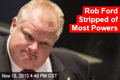 Toronto Council Strips Rob Ford of Most Powers