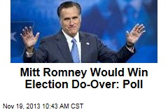 Mitt Romney Would Win Election Do-Over: Poll