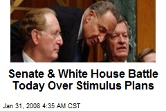Senate & White House Battle Today Over Stimulus Plans