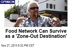 Food Network Can Survive as a 'Zone-Out Destination'