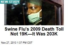 Swine Flu's 2009 Death Toll Not 19K—It Was 203K