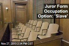 Juror Form Occupation Option: 'Slave'