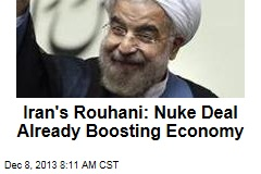 Iran's Rouhani: Nuke Deal Already Boosting Economy