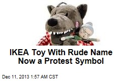 New HK Protest Symbol: IKEA Toy With Rude Name
