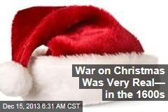 War on Christmas Was Very Real— in the 1600s