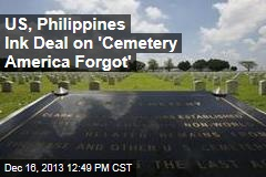 US, Philippines Ink Deal on 'Cemetery America Forgot'