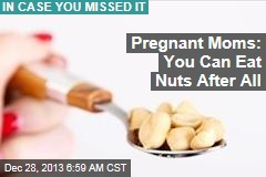 Pregnant Moms: You Can Eat Nuts After All