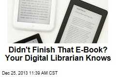 Didn't Finish That E-Book? Your Digital Librarian Knows