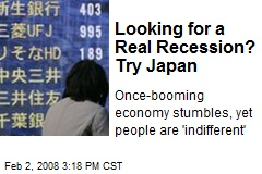 Looking for a Real Recession? Try Japan