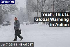 Yeah, This Is Global Warming in Action