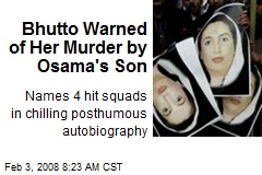 Bhutto Warned of Her Murder by Osama's Son