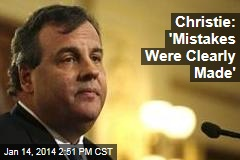 Christie: 'Mistakes Were Clearly Made'