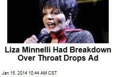 Liza Minnelli Had Breakdown Over Throat Drops Ad