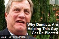 Why Dentists Are Helping This Guy Get Re-Elected