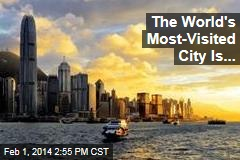 The World's Most-Visited City Is...