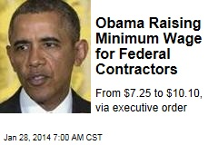 Obama Hiking Minimum Wage to $10.10 for Fed Contractors
