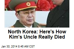 North Korea: Here's How Kim's Uncle Really Died