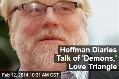 Hoffman Diaries Talk of 'Demons,' Love Triangle