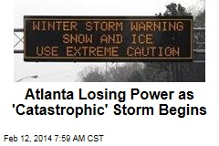 Atlanta Losing Power as 'Catastrophic' Storm Begins